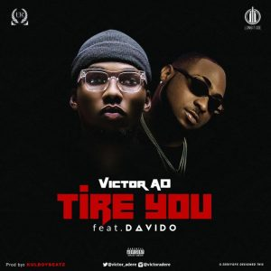 Victor AD Tire You ft. Davido