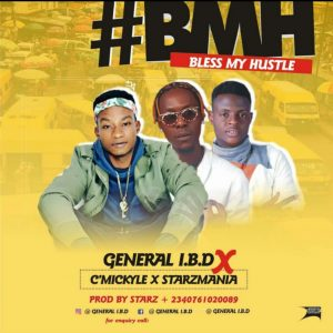 Fast Rising Hip-Hop Artiste By The Name General-I.B.D Dishout A Dope Song Title Bless My Hustle , Which He Featured Another Dope Singer And Vocalist By The Name , C-MICKYLE -And Starzmania You need To Listen To This Young Vibrant Artiste Song I Bet You will Not Request Your Data Back